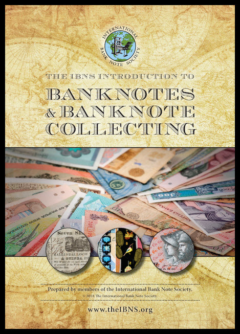 The IBNS Introduction to Banknotes and Banknote Collecting